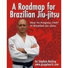 A Roadmap For BJJ-Stephan Kesting