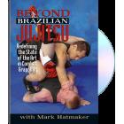 Beyond Brazilian Jiu Jitsu-Mark Hatmaker