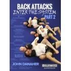 Back Attacks Enter The System Part 2-John Danaher