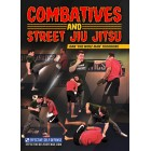 Combatives and Street Jiu Jitsu by Dan The Wolf Man Theodore