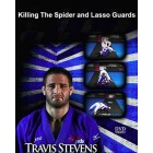 Killing The Spider and Lasso Guards by Travis Stevens