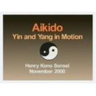Aikido-Yin and Yang in Motion-Sensei Henry Kono