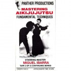 Mastering Aikijujutsu DVD 2-Fundamental Techniques-Miguel Ibarra
