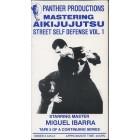 Mastering Aikijujutsu DVD 5-Street Self Defense-Miguel Ibarra