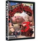 Felony Fights 3-The 3rd Strike