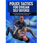 Police Tactics for Civilian Self Defense by Jay Wadsworth