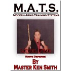 MATS Modern Arnis Training Systems Level Five Knife Defense by Ken Smith