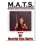 MATS Modern Arnis Training Systems Level One Basics by Ken Smith