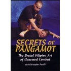 Secrets of Pangamot-Eskrima,Arnis,Kali Unarmed Combat-Christopher Petrilli