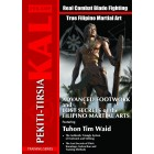 The Authentic Pekiti Tirsia Kali: Advanced Footwork and Lost Secrets of Filipino Martial Arts by Tuhon Tim Waid