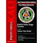 The Authentic Pekiti Tirsia Kali: Knife Solo Daga System by Tuhon Tim Waid