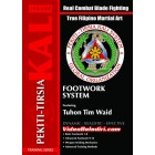 The Authentic Pekiti Tirsia Kali System Training Series: Footwork System-Tuhon Tim Waid