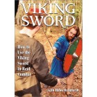 Viking Sword How to Use the Viking Sword in Real Combat by Hank Reinhardt