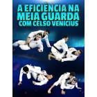 A Eficiencia Na Meia Guarda Com Celsinho Venicius The Effective Half Guard Manual by Celso Venicius
