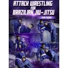 Attack Wrestling for Brazilian Jiu Jitsu by John Thomas