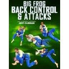 Big Frog Back Control and Attacks by Jeff Curran