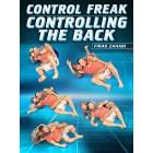 Control Freak Controlling The Back by Firas Zahabi