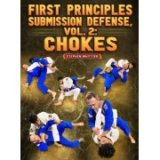 First Principles Submissions Defense Volume 2 Chokes by Stephen Whittier