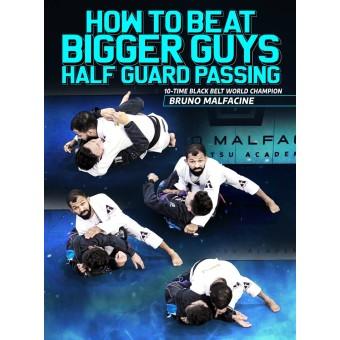 How To Beat Bigger Guys Half Guard Passing by Bruno Malfacine