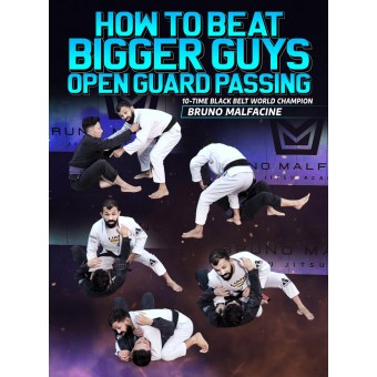 How To Beat Bigger Guys Open Guard Passing by Bruno Malfacine