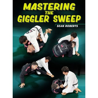 Mastering The Giggler Sweep by Sean Roberts
