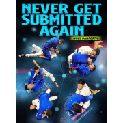 Never Get Submitted Again by Noel Danforth