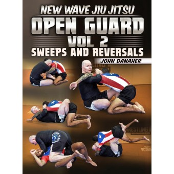 New Wave Jiu Jitsu: Open Guard vol 2: Sweeps and Reversals by John Danaher