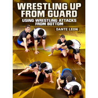 Wrestling Up From Guard by Dante Leon