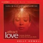 Brain Sync-Attract Love-Kelly Howell