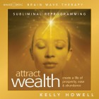 Brain Sync-Attract Wealth-Kelly Howell