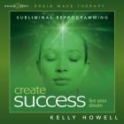 Brain Sync-Create Success-Kelly Howell