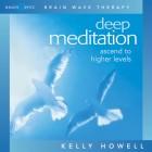 Brain Sync-Deep Meditation-Kelly Howell