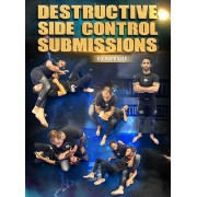 Destructive Side Control Submissions by Ed Abrasley