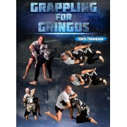 Grappling For Gringos by Chris Thompson