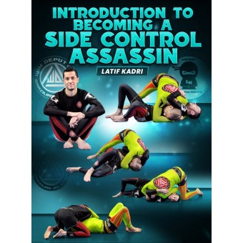Introduction To Becoming A Side Control Assassin by Latif Kadri