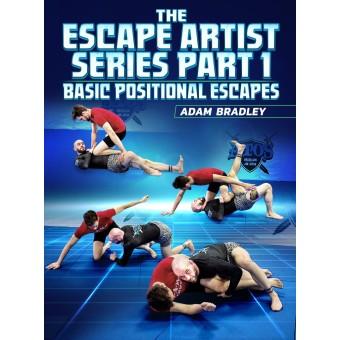The Escape Artist Series Part 1 Basic Positional Escapes by Adam Bradley