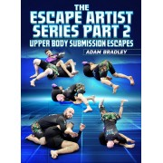 The Escape Artist Series Part 2 Upper Body Submission Escapes by Adam Bradley