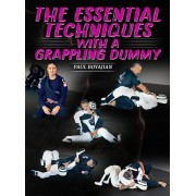 The Essential Techniques With a Grappling Dummy by Paul Boyajian