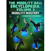 The Mobility Ball Encyclopedia volume 3 Mobility Mastery by Humberto Silveira