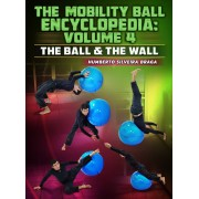 The Mobility Ball Encyclopedia volume 4 The Ball and the Wall by Humberto Silveira