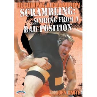 Becoming a Champion Wrestler-Scrambling:Scoring From a Bad Position-John Smith