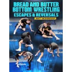 Bread and Butter Bottom Wrestling: Escapes and Reversals by Matt McDonough