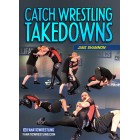 Catch Wrestling Takedowns by Jake Shannon