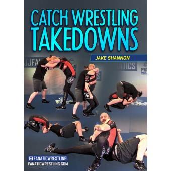 Catch Wrestling Takedowns by Jake Shannon
