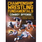 Championship Wrestling Fundamentals Cowboy Offense by John Smith