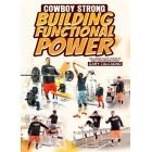 Cowboy Strong: Building Functional Power by Gary Calcagno