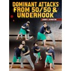 Dominant Attacks From 50/50 and Underhook by James Johnson