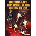 Dominant Top Wrestling: Riding to Pin by Matt McDonough