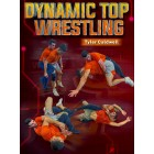 Dynamic Top Wrestling by Tyler Caldwell