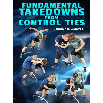 Fundamental Takedowns From Control Ties by Donny Logendyke